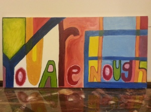 Eh, not that interesting as a painting, but it was my mantra for a long time.  My acting teacher told it to me.